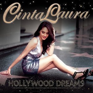 Hollywood Dreams dari Cinta Laura Kiehl