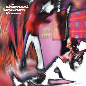 Life Is Sweet 1995 The Chemical Brothers