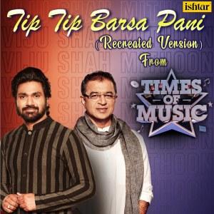 "Tip Tip Barsa Pani (Recreated Version) (From ""Times of Music"") dari Mithoon"