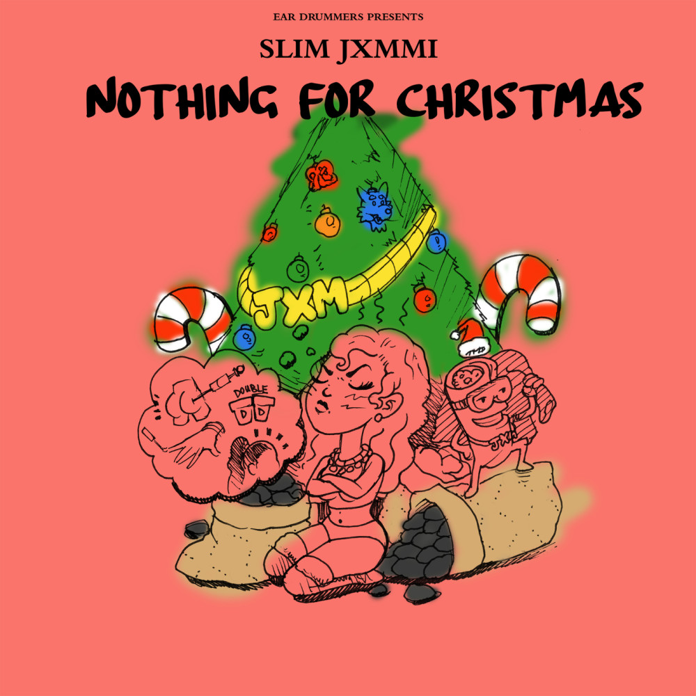 Nothing For Christmas 2018 Slim Jxmmi; Rae Sremmurd; Ear Drummers