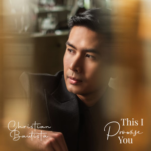 Christian Bautista的專輯This I Promise You