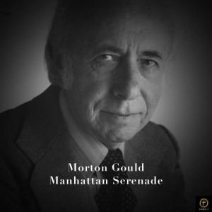 Album Morton Gould, Manhattan Serenade from 莫顿·古尔德