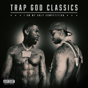 Album Trap God Classics: I Am My Only Competition from Gucci Mane