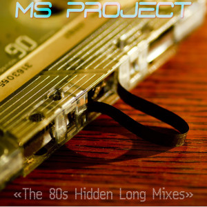 Album The 80s Hidden Long Versions, Vol. 1 from Ms Project