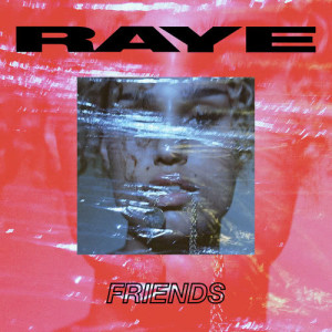 Listen to Friends ((Explicit)) song with lyrics from Raye