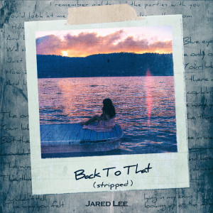 Album Back to That (Stripped) from Jared Lee