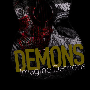 Listen to Demons song with lyrics from Imagine Demons