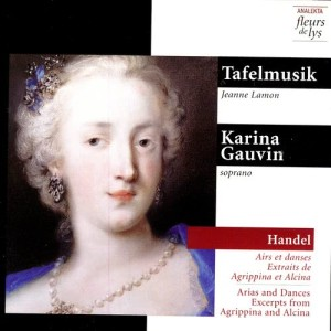 Album Handel: Arias and Dances, Excerpts from Agrippina and Alcina from Karina Gauvin