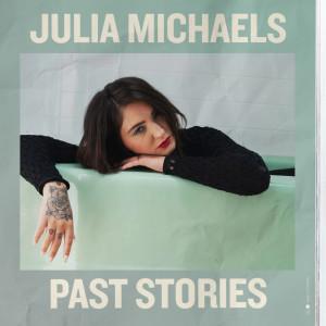 อัลบัม Past Stories ศิลปิน Julia Michaels