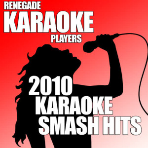 Album 2010 Karaoke Smash Hits from Renegade Hit Makers