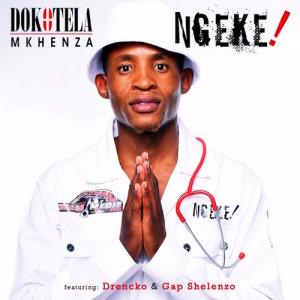 Album Ngeke Single from Dokotela Mkhenza
