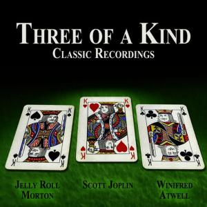 Album Three of a Kind - Classic Recordings from Jelly Roll Morton