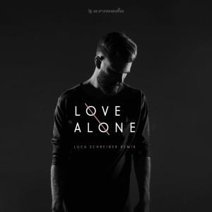 Love Alone (Luca Schreiner Remix)