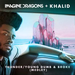 Imagine Dragons的專輯Thunder / Young Dumb & Broke