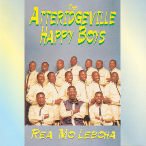Album Rea Mo Leboha from The Atteridgeville Happy Boys
