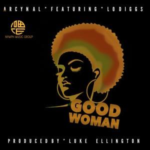 Album Good Woman (feat. Lo Diggs) from Arcyn AL