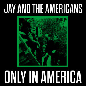 Album Only in America from Jay & The Americans