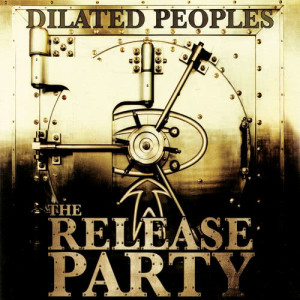Album The Release Party (Explicit) from Dilated Peoples