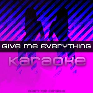Album Give Me Everything (feat. Ne-Yo, Afrojack & Nayer) [Karaoke] - Single from Give Me Everything Karaoke