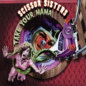 Scissor Sisters的專輯Take Your Mama