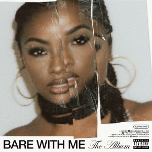 Justine Skye的專輯BARE WITH ME (The Album) (Explicit)
