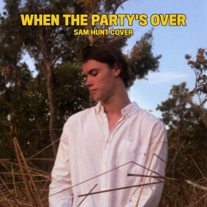 Sam Hunt的專輯When the Party's Over