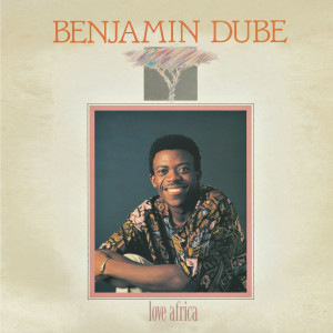 Album Love Africa from Benjamin Dube