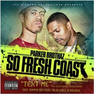 Album Text Me (Tha Bizness Allstar Remix) from Parker Brothaz