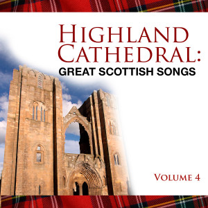 Album Highland Cathedral - Great Scottish Songs, Vol. 4 from The Munros