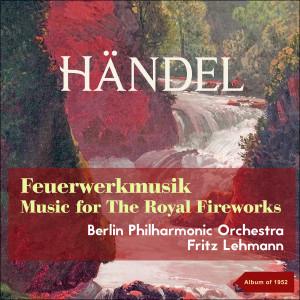 Fritz Lehmann的專輯Handel: Feuermusik - Music for the Royal Firework