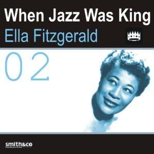 Ella Fitzgerald的專輯When Jazz Was King