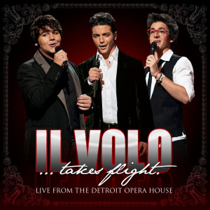 Il Volo...Takes Flight 2012 Il Volo
