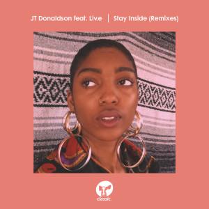 Album Stay Inside (feat. Liv.e) (Remixes) from JT Donaldson