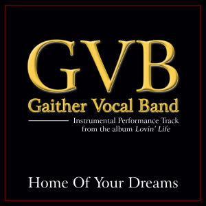 Home Of Your Dreams 2011 Gaither Vocal Band