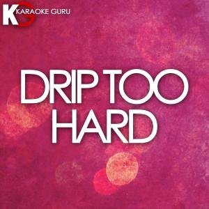 Karaoke Guru的專輯Drip Too Hard (Originally Performed by Lil Baby and Gunna)