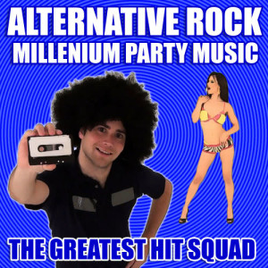 The Greatest Hit Squad的專輯Alternative Rock - Millenium Party Music