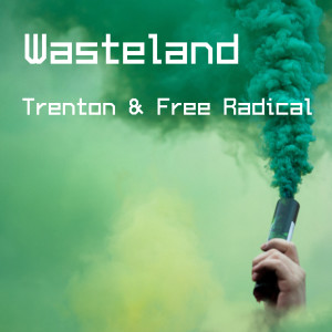 Album Wasteland from Trenton & Free Radical