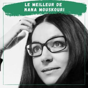 Album Le Meilleur de Nana Mouskouri from Nana Mouskouri