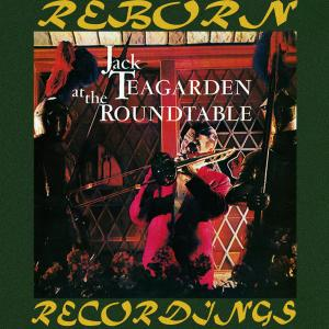 Jack Teagarden at the Roundtable (Hd Remastered)