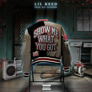 Lil Keed的專輯Show Me What You Got (feat. O.T. Genasis) (Explicit)