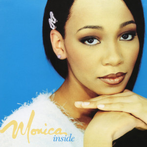 Listen to Inside song with lyrics from Monica