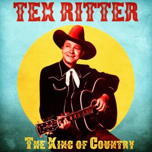 Album The King of Country (Remastered) from Tex Ritter