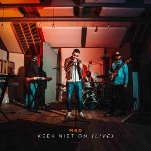 Album Keek Niet Om (Live) from MRD
