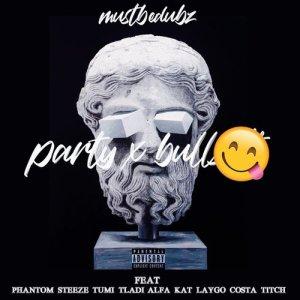 Album Party & Bullsh*t (Explicit) from Mustbedubz