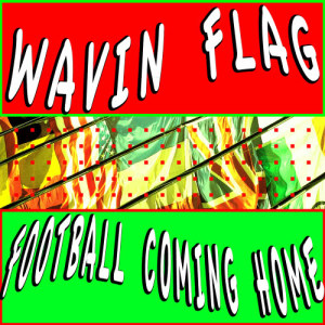 Football Coming Home dari Wavin Flag