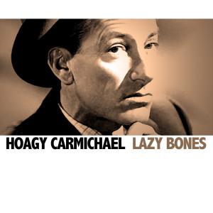 Hoagy Carmichael的專輯Lazy Bones