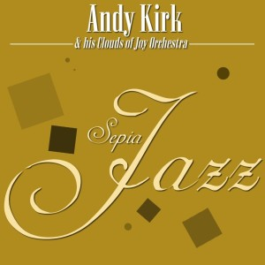 Album Sepia Jazz from Andy Kirk & His Clouds of Joy