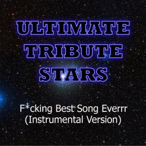 Ultimate Tribute Stars的專輯Wallpaper - F*cking Best Song Everrr (Instrumental Version)