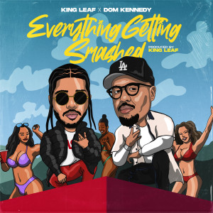 Album Everything Getting Smashed (Explicit) from King Leaf