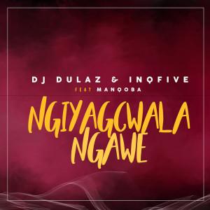 Album Ngiyagcwala Ngawe (feat. Manqoba) from InQfive